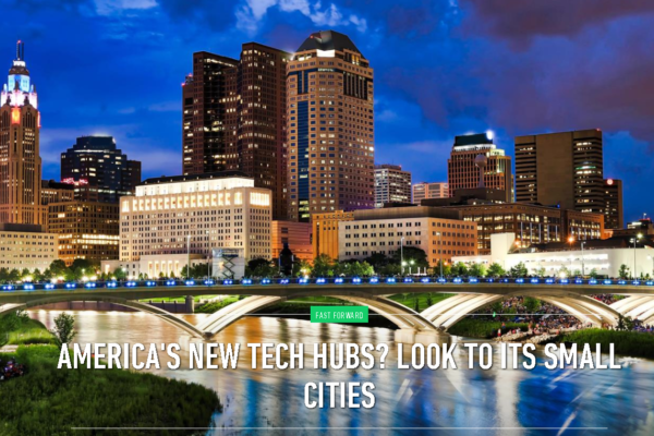 America's New Tech Hubs? Look to its Small Cities